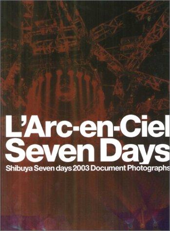 9784835600802: 2003 Live Photos document Shibuya Seven days L'Arc-en-Ciel