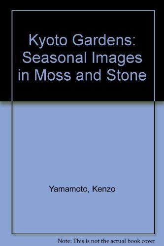 9784838100873: Kyoto Gardens: Seasonal Images in Moss and Stone