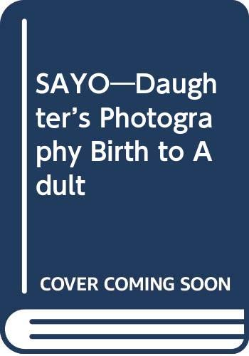 9784838101733: Sayo: Daughter's Photography Birth to Adult