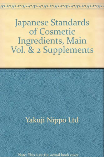 The Japanese Standards of Cosmetic Ingredients, Second Edition: Ltd. Yakuji Nippo