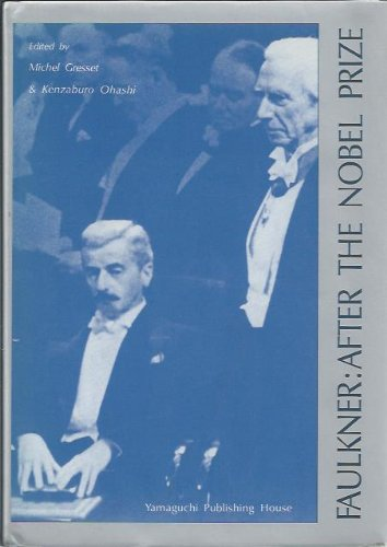 Faulkner: after the Nobel Prize: Gresset, Michael & Kenzaburo Ohashi, editors, Andr? Bleikasten, ...