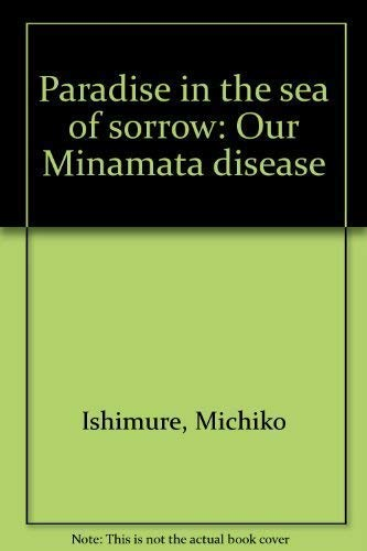 9784841108033: Paradise in the sea of sorrow: Our Minamata disease
