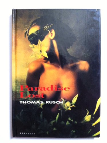 Paradise lost.: Rusch, Thomas: