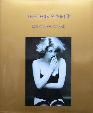 9784845707263: Bob Carlos Clarke: The Dark Summer