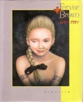 9784845711604: Trevor Brown (Japanese Edition)