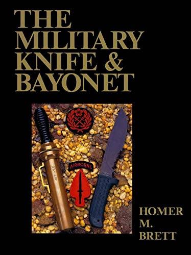 Military Knife & Bayonet (SIGNED copy): Brett, Homer M.