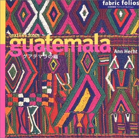9784860833466: Testiles From Guatemala (Japanese Version) (Fabric Folios)