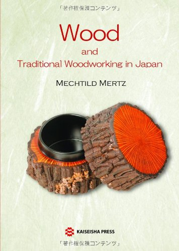 9784860992620: Wood and Traditional Woodworking in Japan