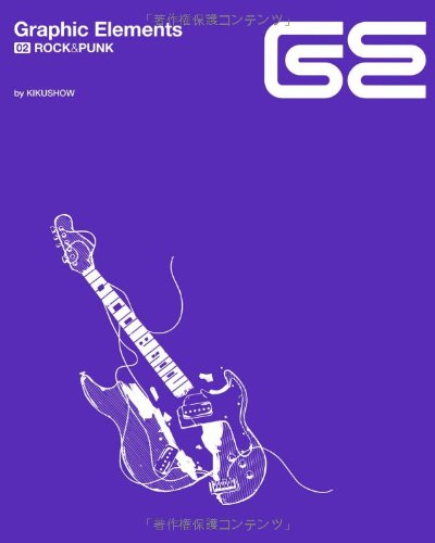 Graphic Elements 02 - Rock & Punk + CD: Kikushow