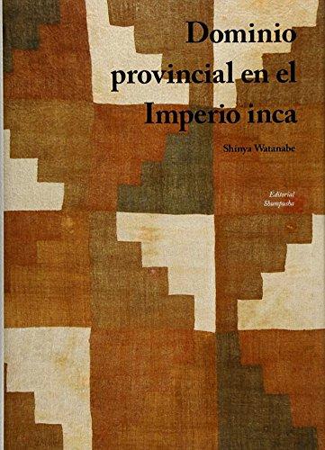 9784861104312: Dominio provincial en el Imperio Inca / Shinya Watanabe.