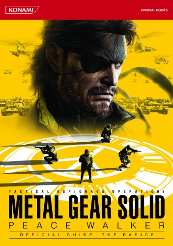 9784861552779: METAL GEAR SOLID PEACE WALKER OFFICIAL GUIDE:THE BASICS (KONAMI OFFICIAL BOOKS)