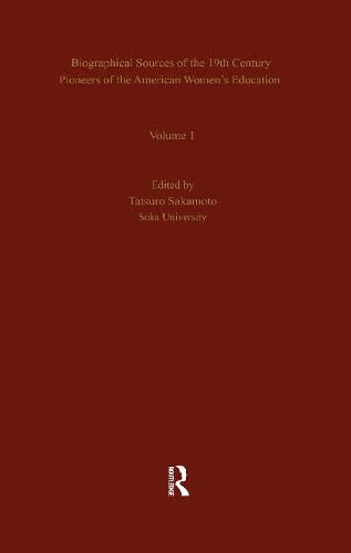 Biographical Sources of the 19th Century Pioneers of the American Women's Education: n/a