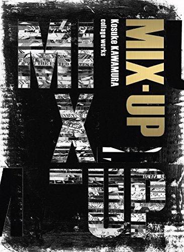 9784862693440: MIX-UP -Kosuke KAWAMURA collage works- (WANI MAGAZINE ART BOOK)