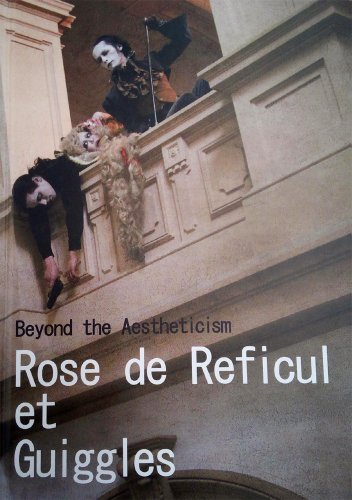9784864000307: Rose de Reficul et Guiggles : beyond the aestheticism.