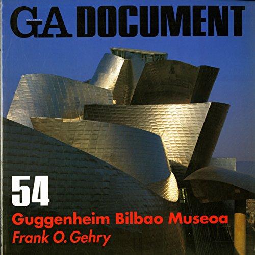 GA Global Architecture Document -- Guggenheim Bilbao Museoa: Gehry, Frank O.