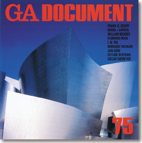 9784871401753: GA Document 75 - Gehry, Wood + Zapata, Bruder, Maki, Pei, Tschumi, Aoki, Future Systems, Niemeyer