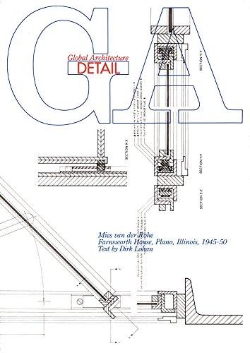Mies Van Der Rohe: Farnsworth House, Plano: Lohan, Dirk