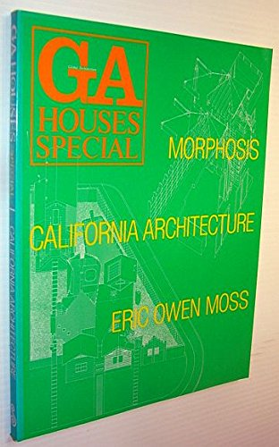 GA (Global Architecture) HOUSES SPECIAL 1. Morphosis,: Moss, Eric, Owen.