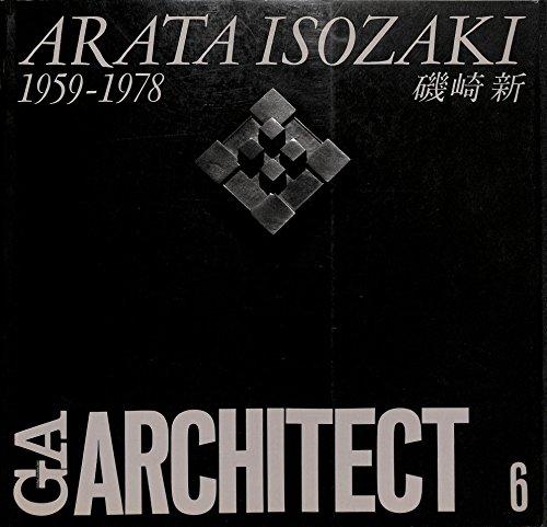 GA Architect 6 - Arata Isozaki 1959-1978