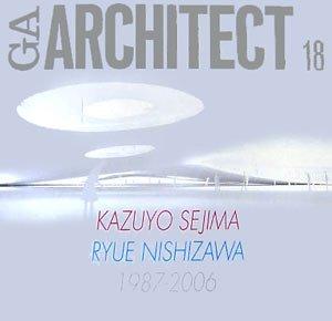 9784871404266: Kazuo Sejima, Ryue Kishizama 1986-2006 - GA Architect 18