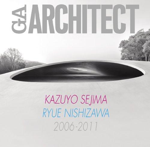 Kazuyo Sejima, Ryue Nishizawa 2006-2011 - Ga