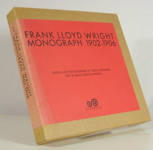 Frank Lloyd Wright Monograph 1902-1906: Wright, Frank Lloyd.