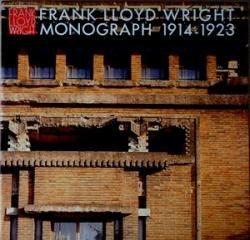 FRANK LLOYD WRIGHT MONOGRAPH 1914-1923. Volume 4: Frank Lloyd Wright)