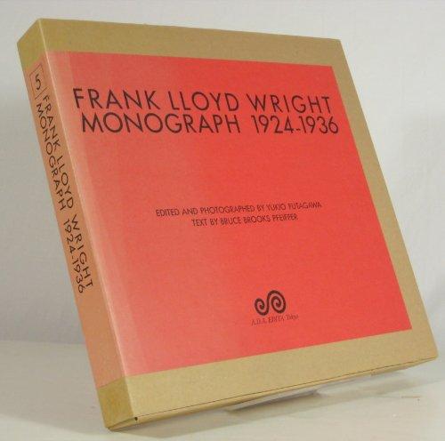 FRANK LLOYD WRIGHT MONOGRAPH 1924-1936. Volume 5: Bruce Brooks (Text).