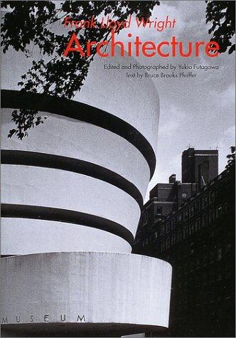Frank Lloyd Wright Architecture: Wright, Frank Lloyd;