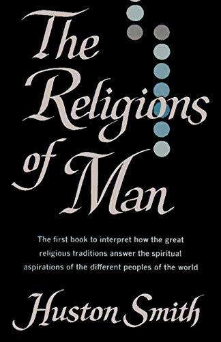 The Religions of Man: Smith, Huston