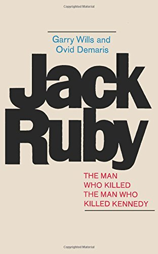 Jack Ruby: The Man Who Killed the Man Who Killed Kennedy (4871873250) by Wills, Garry; Demaris, Ovid