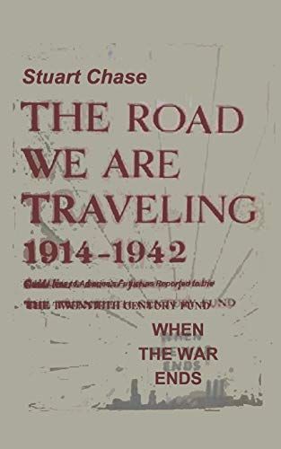 When the War Ends the Road We: Stuart Chase