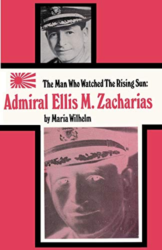 9784871873451: The Man Who Watched the Rising Sun the Story of Admiral Ellis M. Zacharias