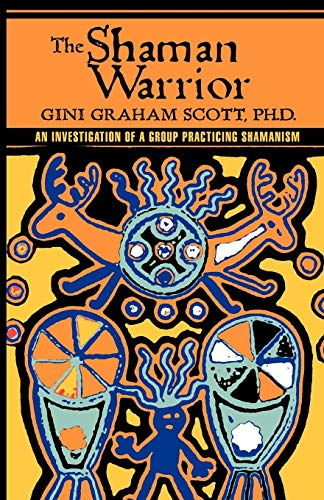 9784871874083: The Shaman Warrior: An Investigation of a Group Practicing Shamanism