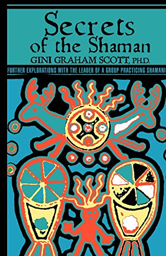 9784871874090: Secrets of the Shaman: Further Explorations with the Leader of a Group Practicing Shamanism