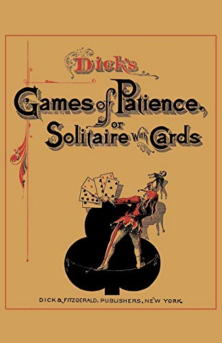 9784871874281: Dick's Games of Patience or Solitaire with Cards