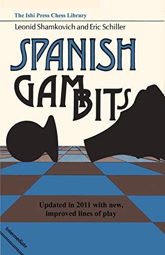 Spanish Gambits updated in 2011 (4871874400) by Schiller, Eric; Shamkovich, Leonid