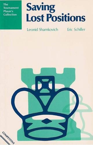 Saving Lost Positions: A Chess Works Publication (4871874419) by Shamkovich, Leonid; Schiller, Eric