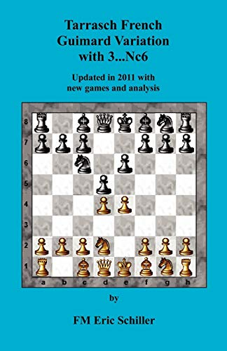 9784871874472: Tarrasch French Guimard Variation with 3. ... Nc6 Updated in 2011 with new games and analysis