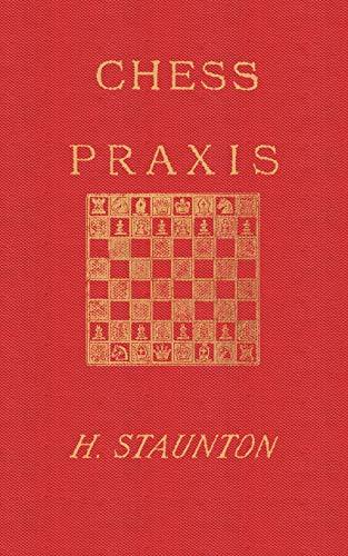 9784871874526: Staunton's Chess Praxis