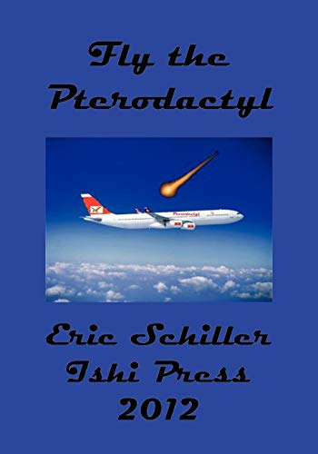 Fly the Pterodactyl: A Chess Works Publication: Eric Schiller