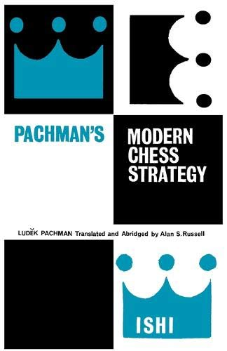 9784871874960: Pachman's Modern Chess Strategy
