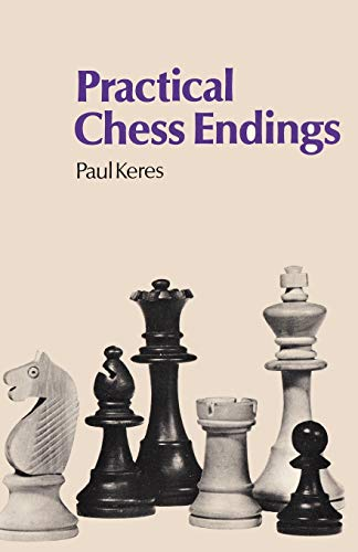 Practical Chess Endings by Keres: Keres, Paul