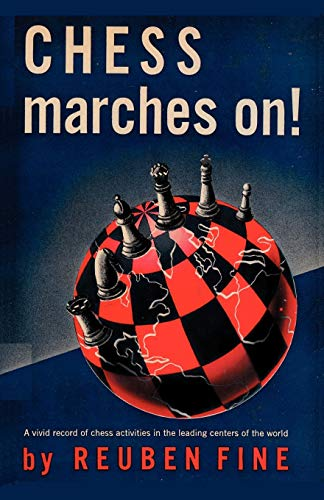 Chess Marches On! (4871875113) by Reuben Fine
