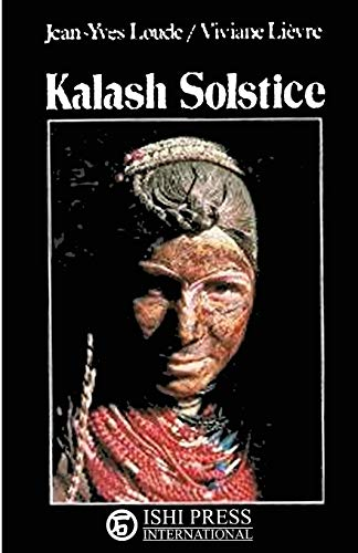 Kalash Solstice: Winter Feasts of the Kalash: Loude, Jean-Yves