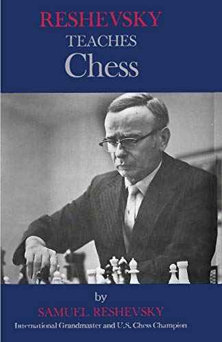 9784871875301: Reshevsky Teaches Chess