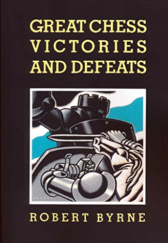 Great Chess Victories and Defeats (9784871875387) by Robert Byrne