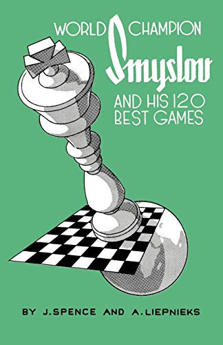 9784871875455: World Champion Smyslov and His 120 Best Games