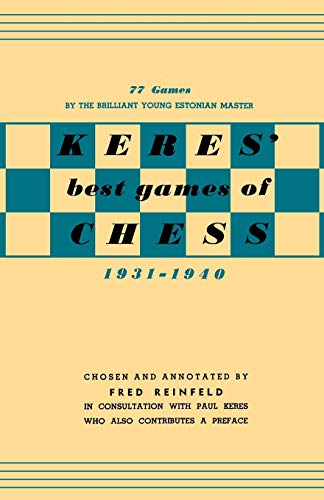 9784871875486: Keres Best Games of Chess 1931-1940