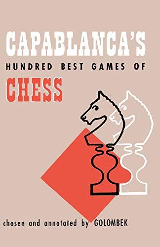 9784871875752: Capablanca's Hundred Best Games of Chess